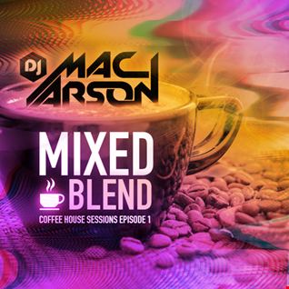 Mixed Blend - Coffee House Sessions Episode 1