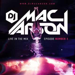 DJ Mac Arson - Live In The Mix - Episode 3