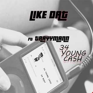 34YoungCash Like Dat ft Trayymann