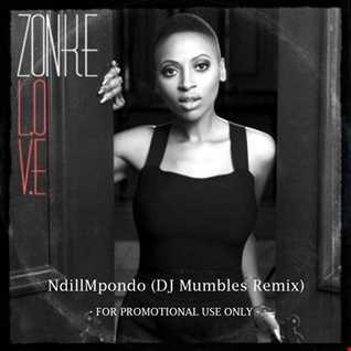 Zonke  - NdillMpondo (DJ Mumbles Remix)