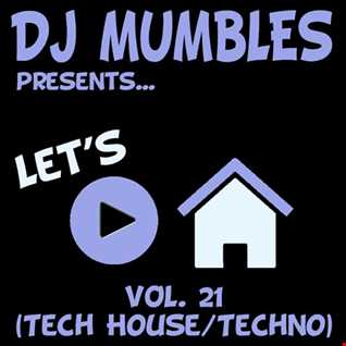DJ Mumbles - Let's Play House Vol. 21 (Tech House/Techno)