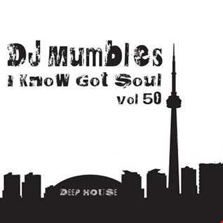 DJ Mumbles - I Know You Got Soul vol. 50 (Deep House)
