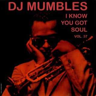 DJ Mumbles - I Know You Got Soul Vol. 37 (Soulful House)