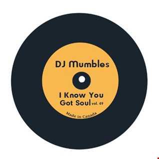 DJ Mumbles - I Know You Got Soul vol. 49 (Soulful House)