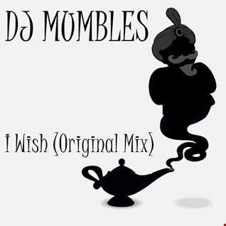 DJ Mumbles - I Wish (Original Mix)