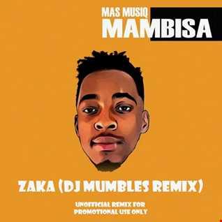 Mas Musiq – Zaka (DJ Mumbles Remix)