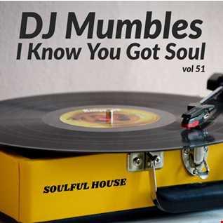 DJ Mumbles - I Know You Got Soul vol 51 (Soulful House)
