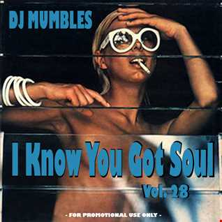 DJ Mumbles - I Know You Got Soul Vol. 28 (Soulful House)