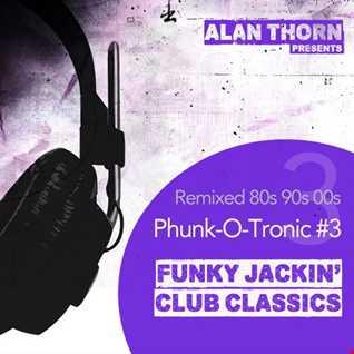 Phunk-O-Tronic Mix 3 - Old Skool Classics Remixed