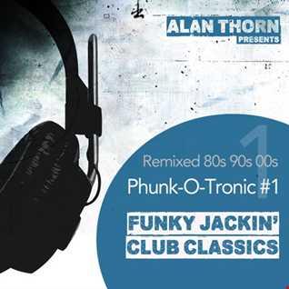 Phunk-O-Tronic Mix - Old Skool Classics Remixed