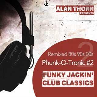 Phunk-O-Tronic Mix 2 - Old Skool Classics Remixed