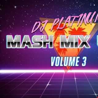 MASH MIX UPS VOLUME 3