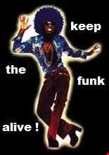 KEEP THE FUNK ALIVE !