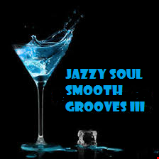 JAZZY SOUL SMOOTH GROOVES III