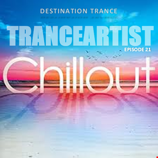 TranceArtist Episode 21 Chillout Trance