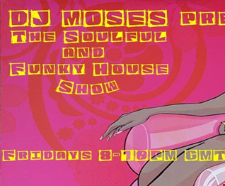 DJ Moses Soulful and Funky House Show Fri Feb 24 2017