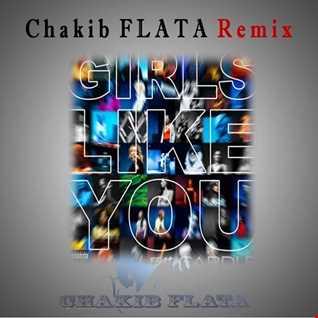 Maroon 5 ft. Cardi B - Girls Like You (Chakib FLATA Remix)