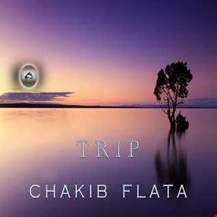 Chakib FLATA - Trip (Deep House)