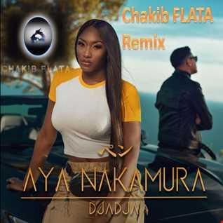Aya Nakamura - Djadja (Chakib FLATA Remix)