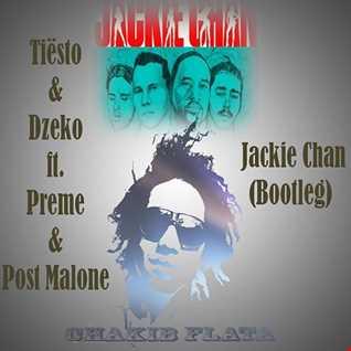 Tiësto & Dzeko ft. Preme & Post Malone   Jackie Chan (Chakib FLATA Bootleg)
