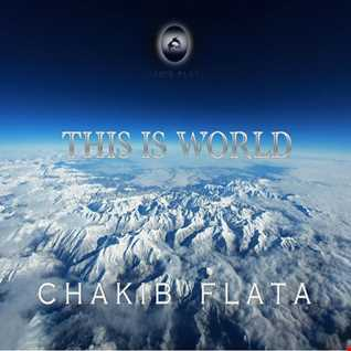 Chakib FLATA - This is world