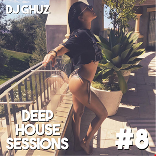 Deep House Sessions #8