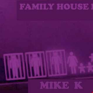 Mike K Family House  Hour