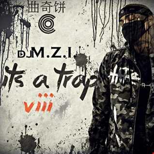 DJ M.Z.I. - It's A Trap 8
