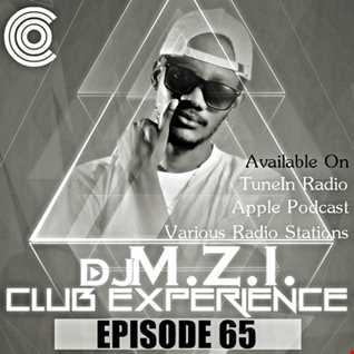 Club Experience Episode 65   DJ M.Z.I.