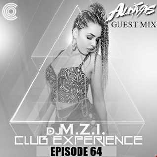 Club Experience Episode 64(GuestMix DJ Aldivas) - DJ M.Z.I.