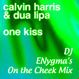 One Kiss (ENygma's On the Cheek Mix)