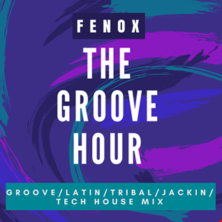 The Groove Hour #001 by Fenox