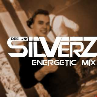 SILVERZ -  Energetic Mix 006 - 22-03-2018