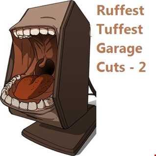 Ruffest Tuffest Garage Cuts - 2 [raw mixing oldskool speed garage]