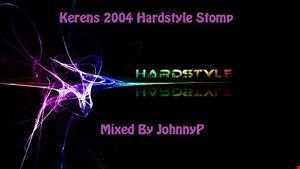 Keren's 2004 Hardstyle Stomp (Mixed By JohnnyP) 26.04.13