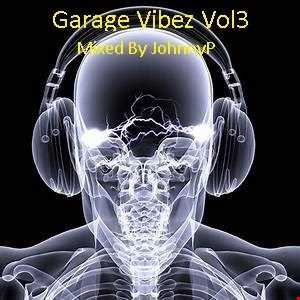 Garage Vibez Vol 3 (Mixed By JohnnyP 12.01.19)