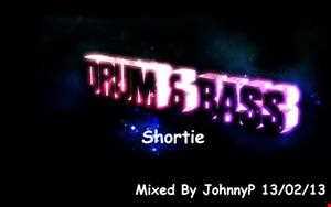 Drum & Bass Shortie 13.02.13