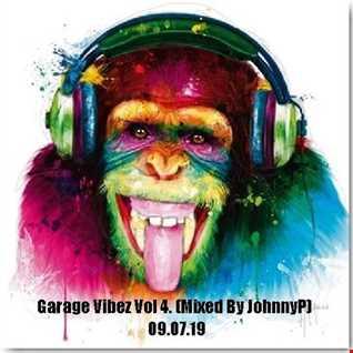 Garage Vibez Vol 4 (Mixed By JohnnyP) 09.07.19