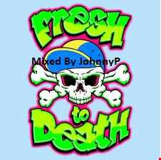 Fresh2Death Electro 06.03.14 (Mixed By JohnnyP)