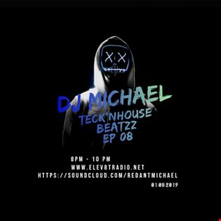 NEW Dj Michael   TecKn'House Beatzzzz ep 08   01 08 2019