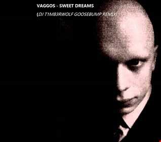 vaggos  sweet dreams (DJ T1MB3RWOLF GOOSEBUMP REMIX)