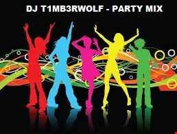 DJ T1MB3RWOLF   PARTY MIX