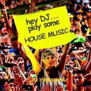 HEY DJ...PLAY SOME HOUSE MUSIC