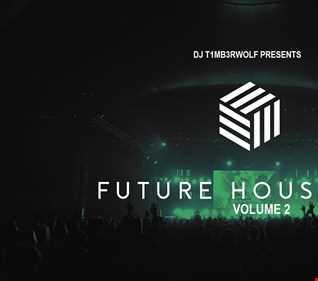 DJ T1MB3RWOLF -FUTURE HOUSE VOLUME 2