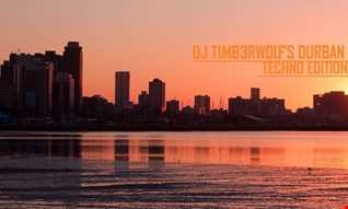 DJ T1MB3RWOLF'S DURBAN SUNSET MIX TECHNO EDITION