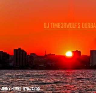 DJ T1MB3RWOLF'S DURBAN SUNSET MIX