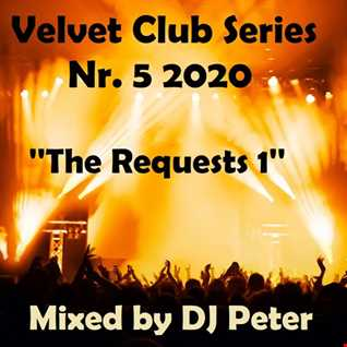 Velvet Club Series Nr. 5 2020 ''The Requests 1'' Mixed by DJ Peter