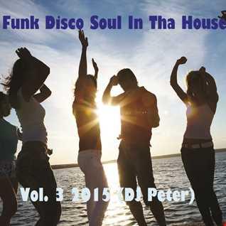 Funk Disco Soul In Tha House Vol. 3 2015 (DJ Peter)