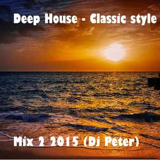 Dj Peter - Deep House, Classic style - Mix 2, 2015