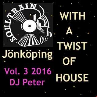 Soul Train Jönköping   With a Twist Of House 3 2016 DJ Peter
